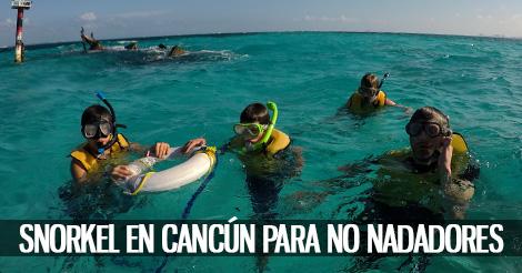 Snorkel en Cancún para No Nadadores